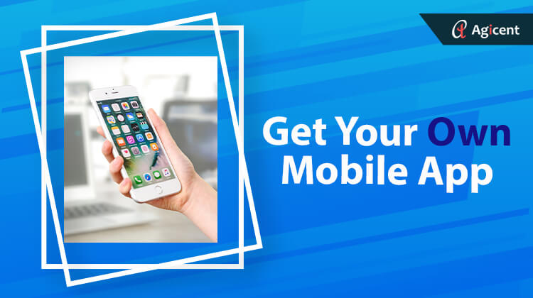 Get your own mobile app