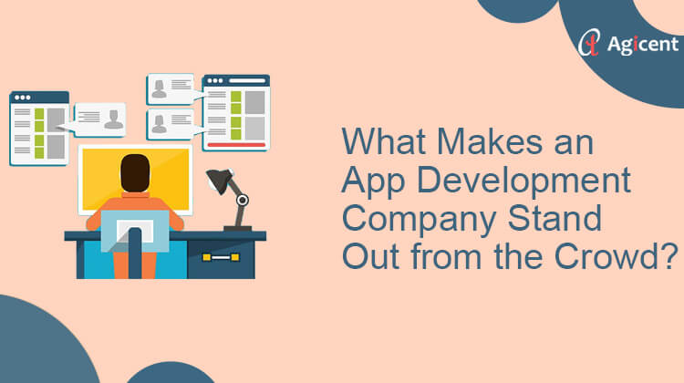 What makes an app development company stand out from the crowd?
