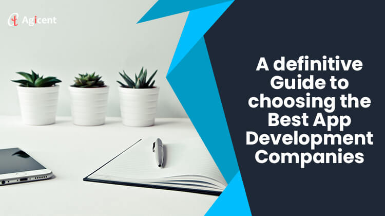 A definitive guide to choose the best app development companies