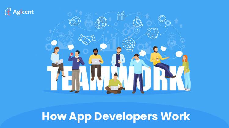 How App developers Work