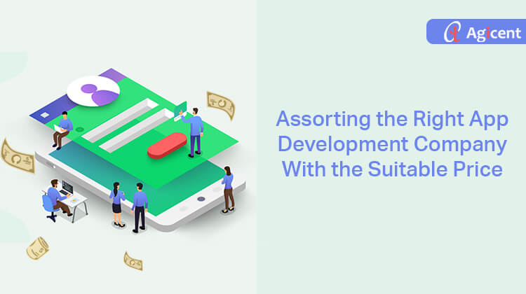 Assorting the Right App Development Company with the Suitable Price