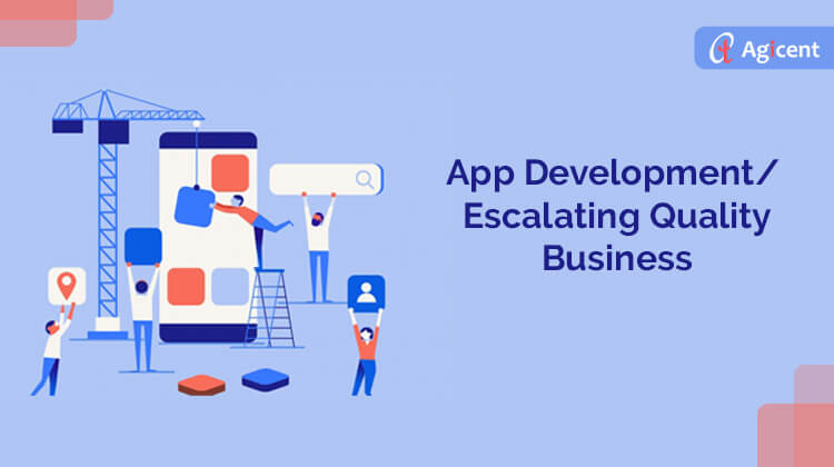 App Development Escalating Quality Business