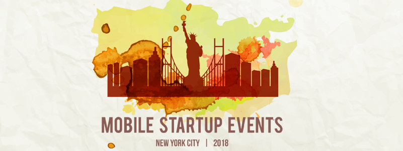 Mobile app startup events in NYC and NJ 2018