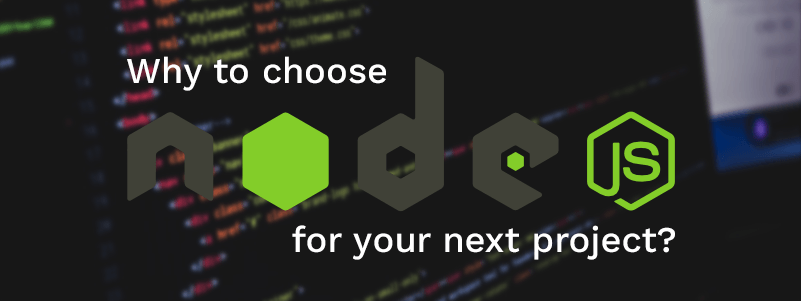 why_to_choose_nodejs_for_your_next_project