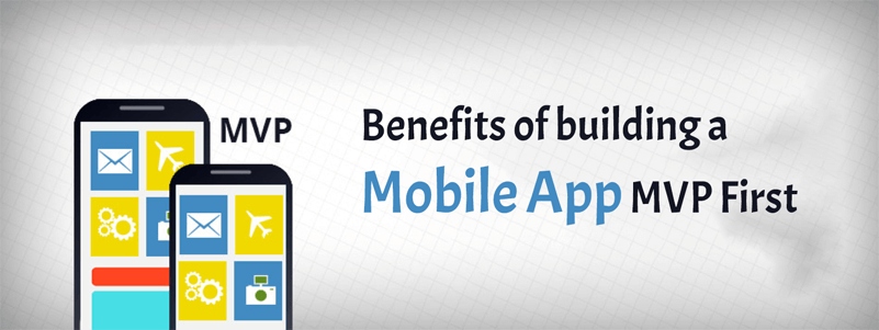 benefits of building a mobile app MVP first