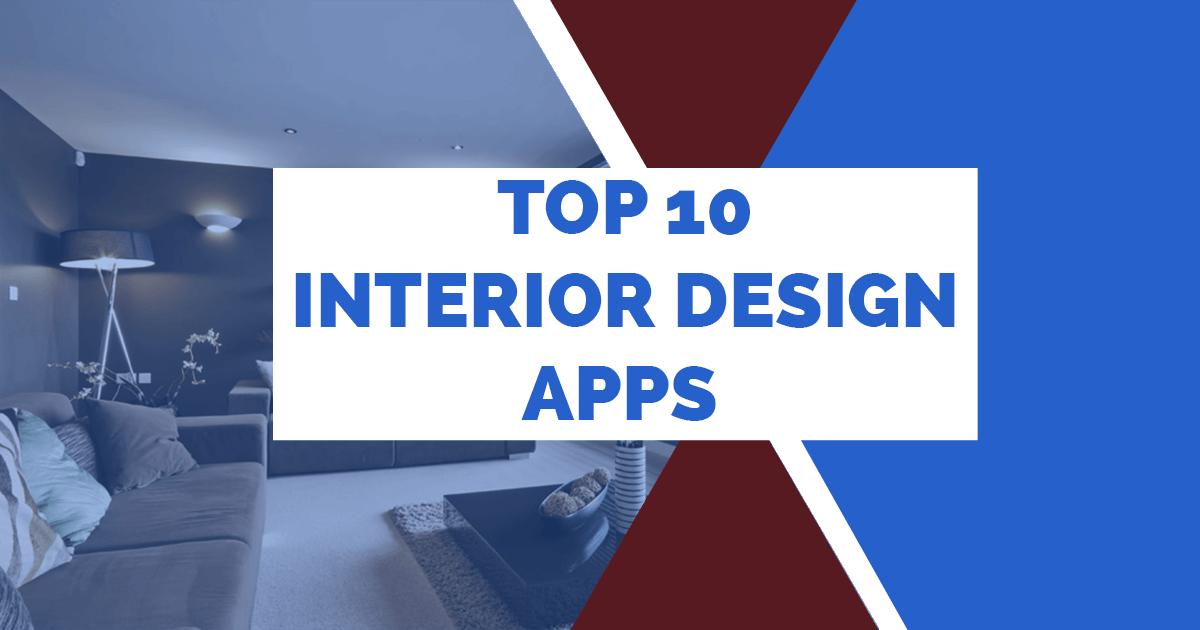 Top 10 Interior Design Apps