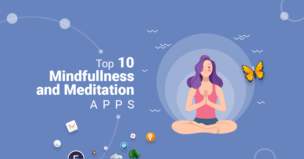 Top 10 Mindfulness and Meditation apps