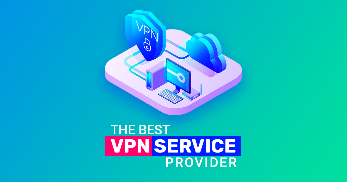 Which is the best VPN service provider?