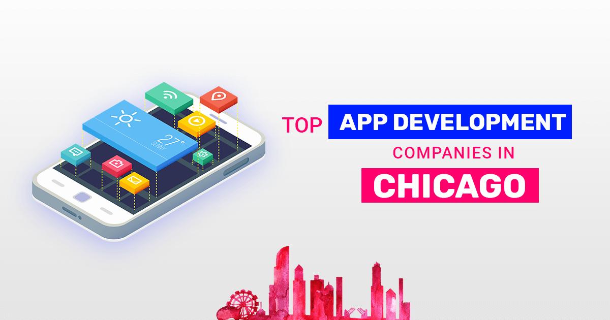 Top App Development Companies in Chicago