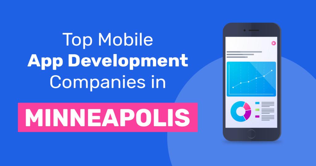 Top Mobile App Development Companies in Minneapolis