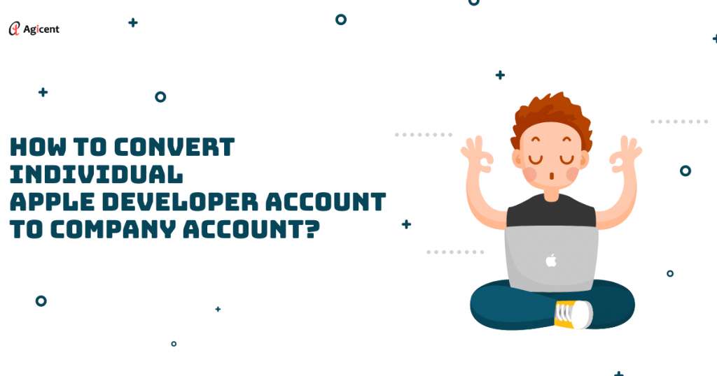 Convert Individual Apple Developer Account to Company Account