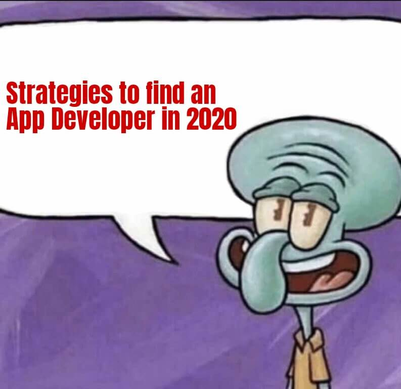 Strategies to find an app developer in 2020