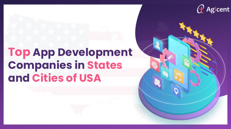 Top App Development Companies in States and Cities of  the USA