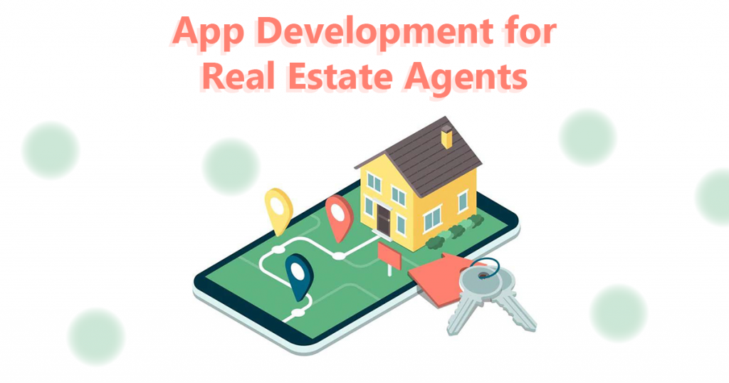 App Development for Real Estate Agents