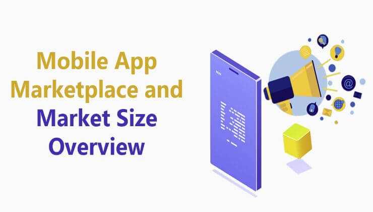 Mobile App Marketplace and Market Size Overview
