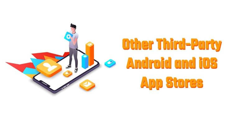 Other Third-Party Android and iOS App Stores