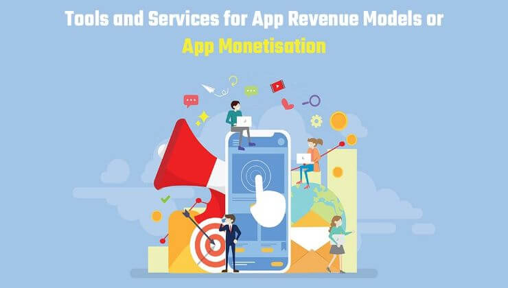 Tools and Services for app revenue models or app monetisation