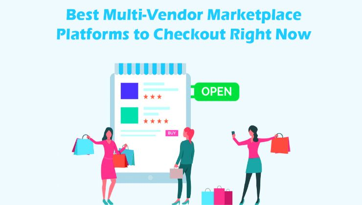 Best Multi-Vendor Marketplace Platforms to Checkout Right Now